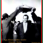 Aga Khan walks under Quran, Syria - Amaana.org