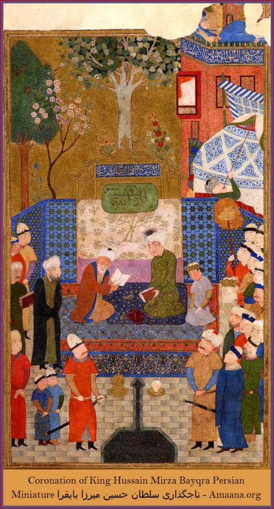 Coronation of King Hussain Mirza Bayqra Persian Miniature تاجگذاری سلطان حسین میرزا بایقرا - Amaana.org