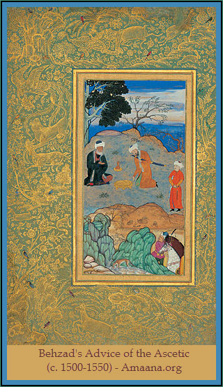 Behzad's Advice of the Ascetic (c.1500-1550) - Amaana.org