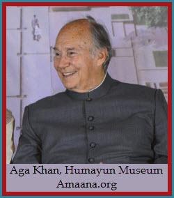 Aga Khan, Humayun Museum Amaana.org