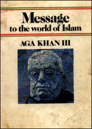 Aga Khan III - Message to the World of Islam